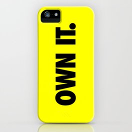 own it. iPhone Case
