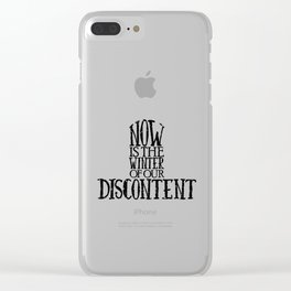 Now is the Winter of Our Discontent Clear iPhone Case