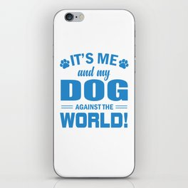 It's Me And My Dog Against The World wb iPhone Skin