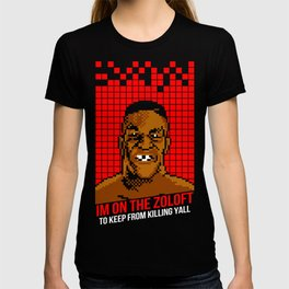 Mike Tyson - I'm On the Zoloft - To keep From Killing Yall T-shirt