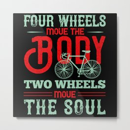Bicycle - Two wheels move the soul Metal Print