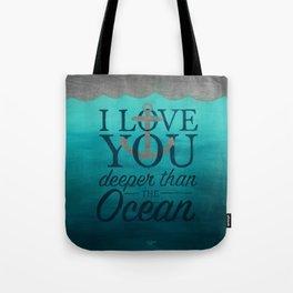 I Love You Deeper Than the Ocean Tote Bag