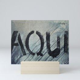 AQUI - HERE Mini Art Print