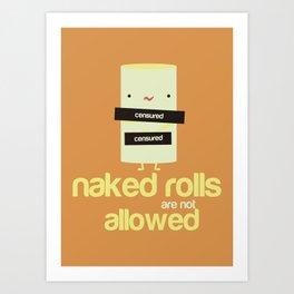 Naked roll Art Print