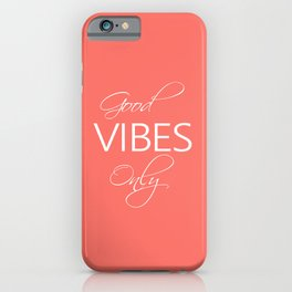 Good vibes only Living Coral iPhone Case