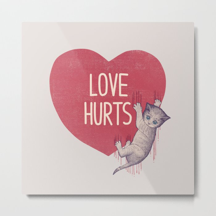 Love Hurts Metal Print