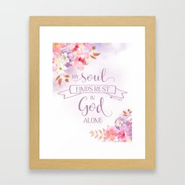 My Soul Finds Rest in God Alone, Ps 62:1 Framed Art Print