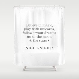 NIGHT NIGHT - white Shower Curtain