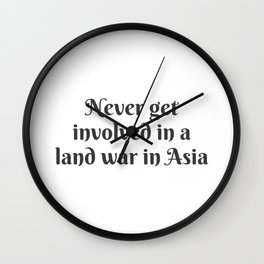 A Land War in Asia Wall Clock
