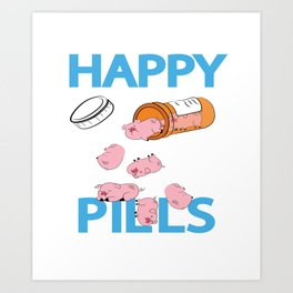 Everyday Fun Pills Trendy Pig Pet Lovers Apparel Art Print