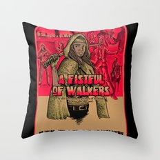 A fistfull of walkers Throw Pillow