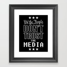 WE THE PEOPLE DON'T TRUST THE MEDIA Framed Art Print