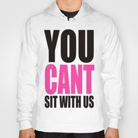 mean girls Hoodies featuring Mean Girls Quote by TurquoisedHearts