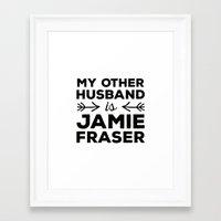 outlander Framed Art Prints featuring My other husband is Jamie Fraser by mangoandsalt