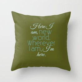 Here I Am, New World Throw Pillow