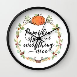 Pumpkin Spice and Everything Nice Wall Clock