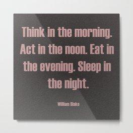 Think, Act, Eat and Sleep Metal Print