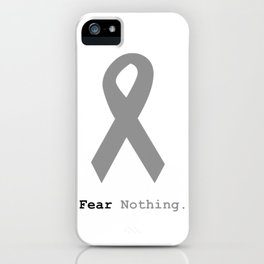 Fear Nothing: Silver Ribbon Awareness iPhone Case