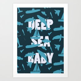 Deep Sea BaBy Art Print