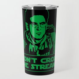 Don't cross the streams Travel Mug