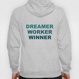 Dreamer Worker Winner - Dream.Work.Win - Inspirational - 57 Montgomery Ave Hoody