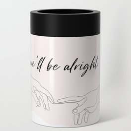 we'll be alright  Can Cooler