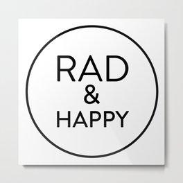 Rad & Happy Metal Print