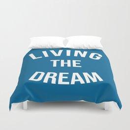 Living The Dream Quote Duvet Cover