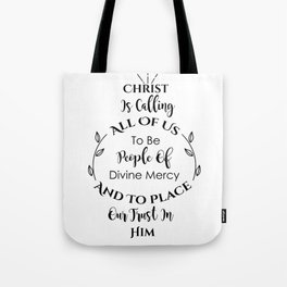 Christ is calling all of us to be People of Divine Mercy and to place our trust in Him Tote Bag
