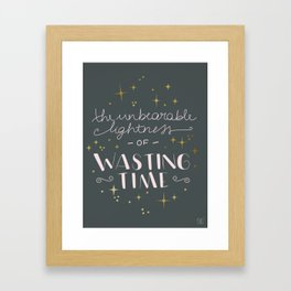 The unbearable lightness of wasting time Framed Art Print