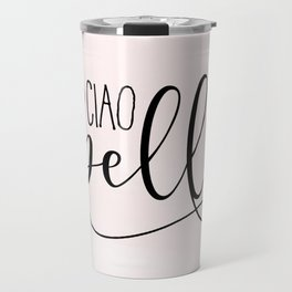 CIAO BELLA DESIGN, Ciao Bella Wall Art,Spanish Quote,Spanish Decor,Spanish Gifts,Modern Decor Travel Mug