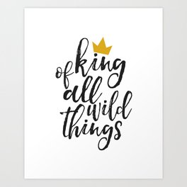 NURSERY WALL ART, King Of All Wild Things,Quote Prints,Typography Poster,Children Quote,Nursery Deco Art Print