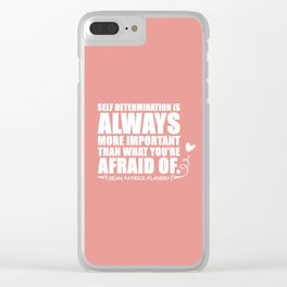 Flanery Self Determination Vs Fear Clear iPhone Case