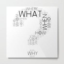 Question Metal Print
