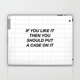 Put a case on it Laptop & iPad Skin