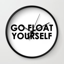 Go float yourself The 100 quote Wall Clock