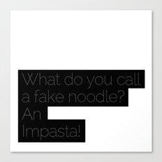 An Impasta! Canvas Print