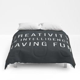 CREATIVITY IS INTELLIGENCE HAVING FUN Comforters