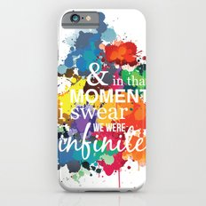 And In That Moment I Swear We Were Infinite - Perks of Being a Wallflower - Paint Splatter Poster iPhone 6 Slim Case