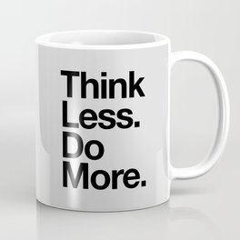 Think Less Do More black and white inspirational wall art typography poster design home decor Coffee Mug