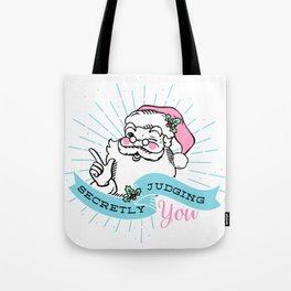 Santa is Secretly Judging You Tote Bag