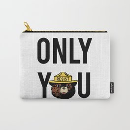 Smokey the Bear says ONLY YOU (RESIST version) Carry-All Pouch