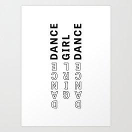 Dance, Girl, Dance - Typography Art Print