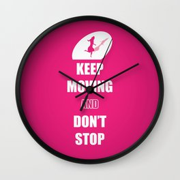 Keep Moving and Don't Stop quotes (Pink Lady) Wall Clock