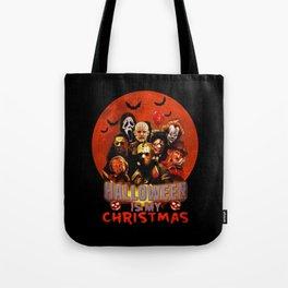Horror movie halloween is my christmas Tote Bag