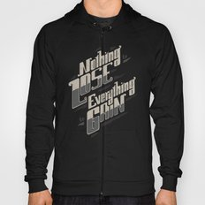 NOTHING TO LOSE EVERYTHING TO GAIN Hoody