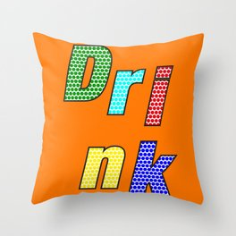 Drink – my 3 best Skills Throw Pillow