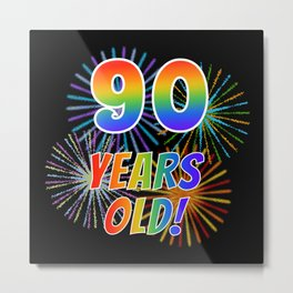 """90th Birthday Themed """"90 YEARS OLD!"""" w/ Rainbow Spectrum Colors + Vibrant Fireworks Inspired Pattern Metal Print"""
