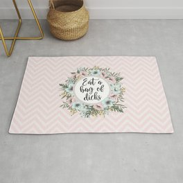 EAT A BAG OF D*CKS - Pretty floral quote Rug