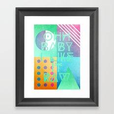 Ohh Baby I Like It Raw Framed Art Print